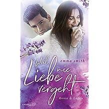Weil Liebe nie vergeht: Annie & Logan