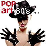 PopArt 80's Pt. 3 - Kult Hits der 80er