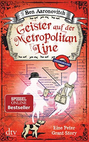 Geister auf der Metropolitan Line - Eine Peter-Grant-Story
