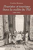 Telecharger Livres Touristes et tourisme dans la vallee du Nil 1862 1952 (PDF,EPUB,MOBI) gratuits en Francaise