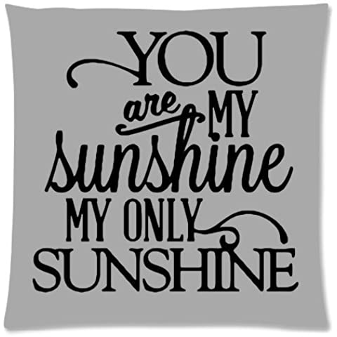 HX-LDS You Are My Sunshine my only sunshine you make me happy when skies are grey you'll never know dear how much i love you please don't take my sunshine away Best-selling Zippered Pillow Cases 18x18