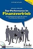 Top-Performance im Finanzvertrieb: Die Erfolgsgeheimnisse der besten Finanzberater Österreichs. (für Österreich)