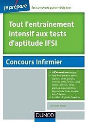 Tout l'entraînement intensif aux tests d'aptitude IFSI: Planning, Organigr., Logigr., Cases à noircir, Carrés log. Nombres, Lettres, Formes, Dominos, Cartes