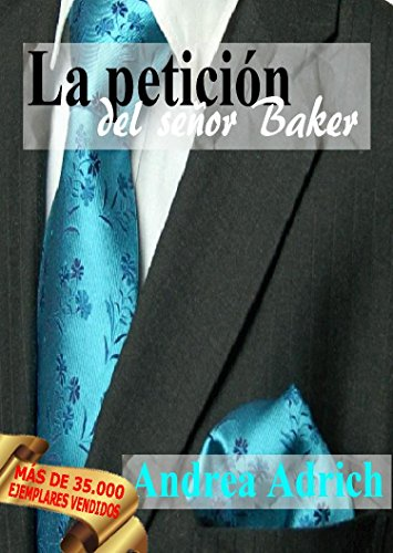 N°2.La petición del señor Baker. (Trilogía El señor Baker.) por Andrea Adrich