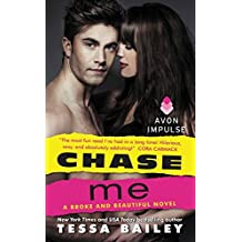 Chase Me: A Broke and Beautiful Novel by Tessa Bailey (2015-03-17)