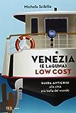 Scarica Libro Venezia e laguna low cost Guida anticrisi alla citta piu bella del mondo (PDF,EPUB,MOBI) Online Italiano Gratis