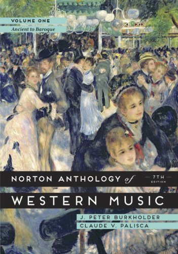 The Norton Anthology of Western Music (Seventh Edition) (Vol. 1) 7th by Burkholder, J. Peter, Palisca, Claude V. (2014) Paperback