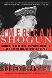 American Shogun: General MacArthur, Emperor Hirohito and the Drama of Modern Japan by Robert Harvey (2007-04-24)