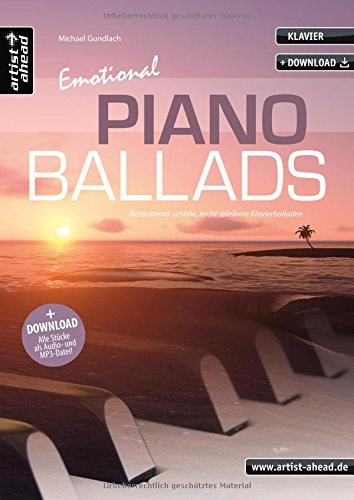 Emotional-Piano-Ballads-Bezaubernd-schne-leicht-spielbare-Klavierballaden-inkl-Download-Romantische-Lieder-fr-Klavier-Musiknoten