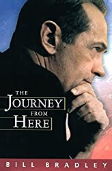 The Journey from Here by Bill Bradley (2000-09-26)