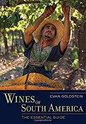 Wines of South America: The Essential Guide by Evan Goldstein (2014-08-29)