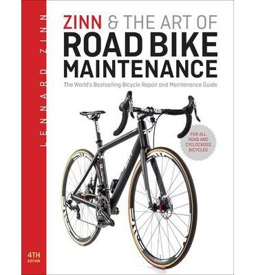 [ Zinn & the Art of Road Bike Maintenance: The World's Best-Selling Bicycle Repair and Maintenance Guide Zinn, Lennard ( Author ) ] { Paperback } 2013