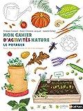 Le potager - Cahier d'observation et d'activités Colibris - 4/7 ans