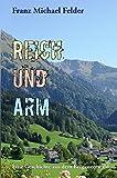 REICH UND ARM (Kommentierte Ausgabe): Eine Geschichte aus dem Bregenzerwald. Mit einer Einführung in Leben und Werk (Bücher gegen den Strom 1)