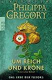 Um Reich und Krone (Das Erbe der Tudors, Band 2)