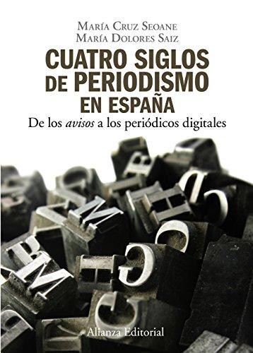 Cuatro siglos de periodismo en España (El Libro Universitario - Manuales) por María Cruz Seoane