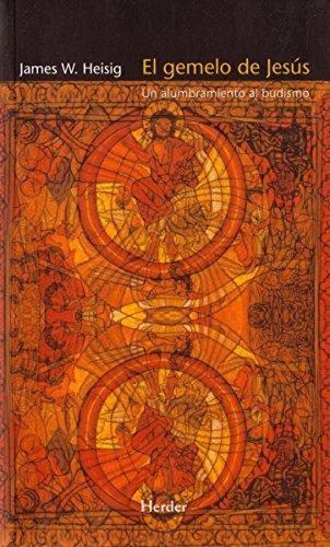El gemelo de Jesús: Un alumbramiento al budismo por James W. Heisig