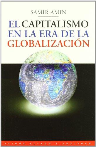 EL CAPITALISMO EN LA ERA DE LA GLOBALIZACION (Estado Y Sociedad (paidos))