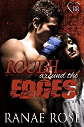 Rough Around the Edges by Ranae Rose (2013-04-04)