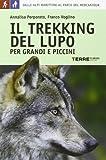 Il trekking del lupo. Per grandi e piccini
