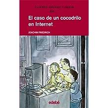 4 AMIGOS Y 1/2: EL CASO DE UN COCODRILO EN INTERNET (CUATRO AMIGOS Y MEDIO)
