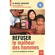 Refuser le malheur des hommes : Les 30 ans de Médecins du Monde