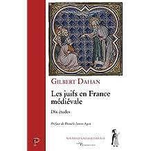 Les juifs en France médiévale : Dix études (Cerf Patrimoines)