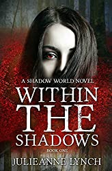 Within the Shadows (A Shadow World Novel Book 1)