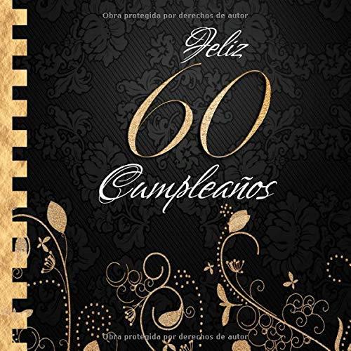 Feliz 60 Cumpleaños: Libro de Visitas I Elegante Encuadernación en Oro y Negro I Para 30 personas I Para Deseos escritos y las Fotos más bellas I Idea de regalo de 60 años