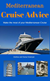 Mediterranean Cruise Advice: Make the most of your Mediterranean Cruise