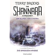 Die Shannara-Chroniken: Die Großen Kriege 2 - Die Elfen von Cintra: Roman