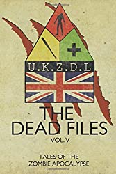 The Dead Files: Vol 5: Tales From The Zombie Apocalypse: Volume 5 by Rob Wickings (2014-10-30)