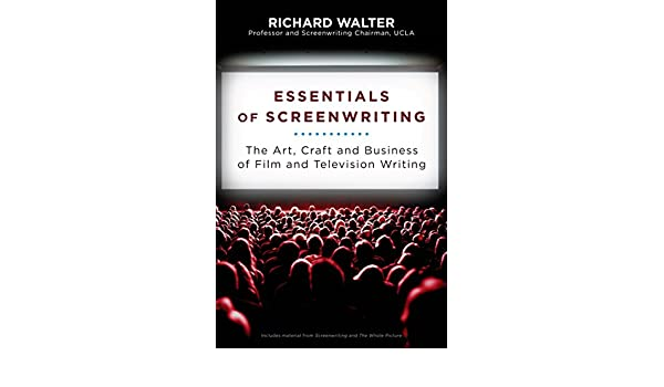 Amazon fr - Essentials of Screenwriting: The Art, Craft, and