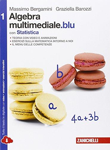 Matematica multimediale.blu. Algebra multimediale.blu. Statistica. Cone-book. Per le Scuole superiori. Con espansione online: 1