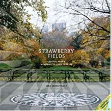 [(Strawberry Fields: Central Park's Memorial to John Lennon)] [Author: Sara Cedar Miller] published on (May, 2011)