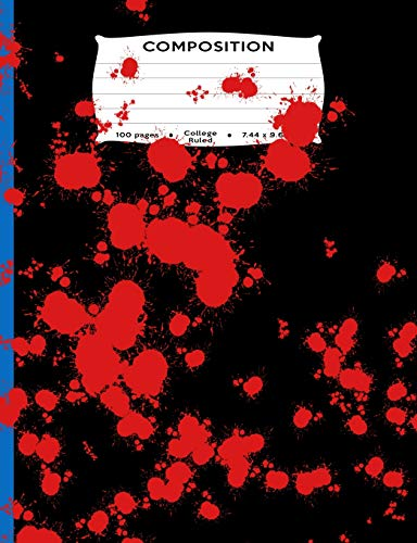 es College Ruled: 7.44 x 9.69 in. Composition Book - Bloody Mess Halloween Horror Mess or Red Paint Splatter for Animal Rights ... noir stories blood guts open wound gore! ()