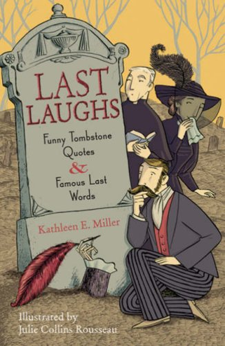 Last Laughs: Funny Tombstone Quotes and Famous Last (Quotes Funny Tombstone)