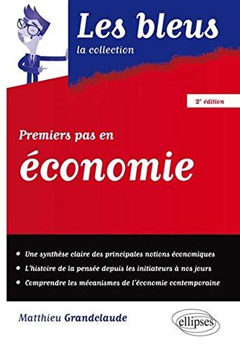 Premiers pas en économie par Matthieu Grandclaude