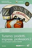 Turismo: prodotti imprese professioni. Per le Scuole superiori. Con espansione online: 2