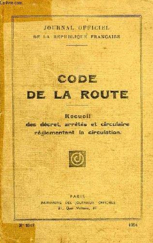 Code de la route, recueil des decrets, arretes et circulaire reglementant la circulation