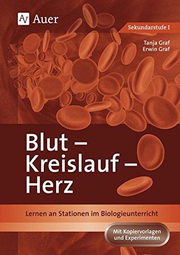 Blut, Kreislauf, Herz: Lernen an Stationen im Biologieunterricht (5. bis 10. Klasse) (Lernen an Stationen Biologie Sekundarstufe)