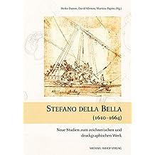 Stefano della Bella (1610–1664): Neue Studien zum zeichnerischen und druckgraphischen Werk