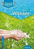 Wasser: Kopiervorlagen mit Arbeitsblättern (Werkstatt kompakt)