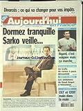 AUJOURD'HUI EN FRANCE [No 463] du 10/12/2002 - DIVORCES - CE QUI VA CHANGER POUR VOS...