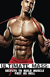Ultimate Mass: 7 Secrets To Build Muscle Fast As Hell by Brandon Carter (2015-01-01)