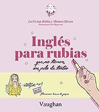 Inglés para Rubias que no tienen un pelo de tontas. par  La Vecina Rubia