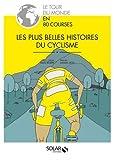 Les plus belles histoires du cyclisme : le tour du monde en 80 courses / textes de Giles Belbin | Seex, Daniel. illustrateur