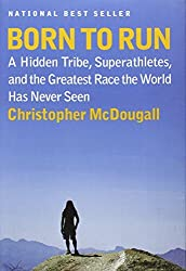 [(Born to Run: A Hidden Tribe, Superathletes, and the Greatest Race the World Has Never Seen)] [Author: Christopher McDougall] published on (May, 2009)