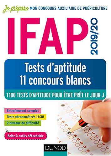 IFAP 2019/20 Tests d'aptitude - 11 concours blancs: Concours Auxiliaire de puériculture - 1100 tests d'aptitude pour être prêt le jour J par Benoît Priet