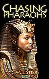 Chasing Pharaohs: A Novel of Ancient Egypt (English Edition)